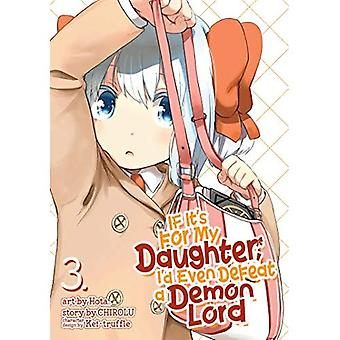 If It's for My Daughter, I'd Even Defeat a Demon Lord (Manga) Vol. 3 (If It's for My Daughter, I'd Even Defeat a Demon Lord (Manga)