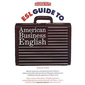 Barron's Esl Guide to American Business English by Andrea B. Geffner