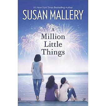A Million Little Things by Susan Mallery - 9780778326939 Book