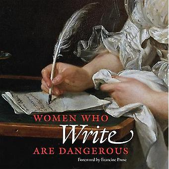 Women Who Write Are Dangerous by Women Who Write Are Dangerous - 9780