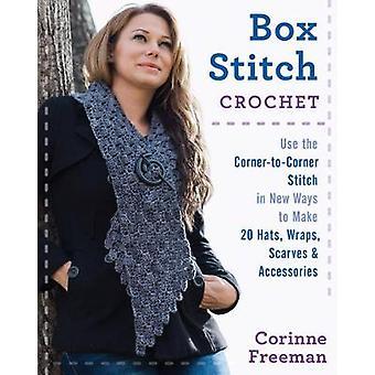 Box Stitch Crochet - Use the Corner-to-Corner Stitch in New Ways to Ma