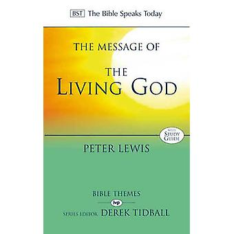 The Message of the Living God by Peter Lewis - 9780851115092 Book