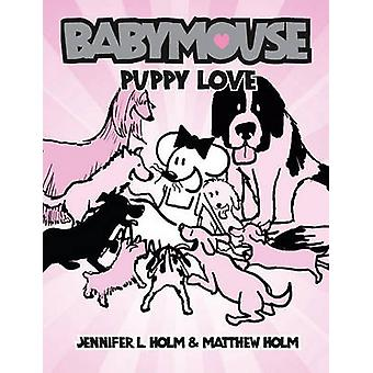 Puppy Love by Jennifer L Holm - Matthew Holm - 9781417797325 Book