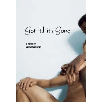 Got 'Til it's Gone by Larry Duplechan - 9781551522449 Book
