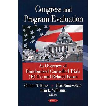 Congress and Program Evaluation - An Overview of Randomized Controlled