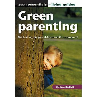 Green Parenting - The Best for You - Your Children and the Environment