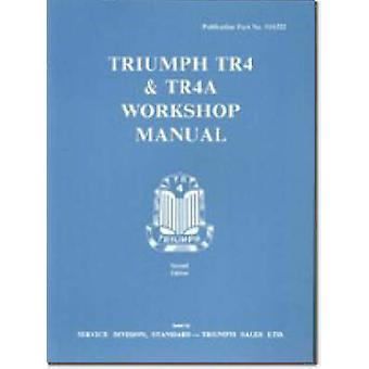 Triumph TR4 and TR4A Workshop Manual by Brooklands Books Ltd