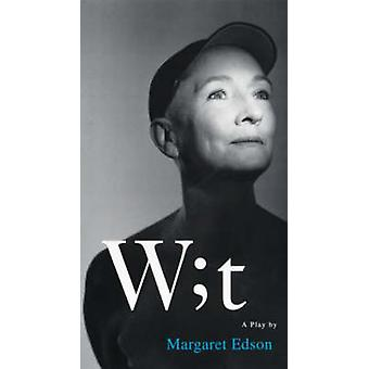 margaret edson wit What would you do if you found out you were going to die 'wit' is a play that examines that question when its main character, a feared english.