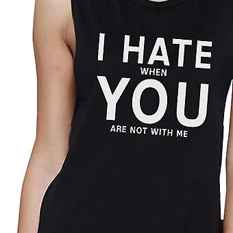 365 Printing I Hate You Women's Black Muscle Top Creative Gifts For Anniversary