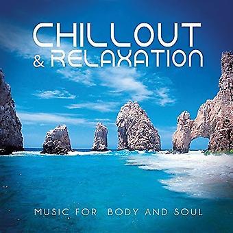 Chillout & afslapning - musik til kroppen & sjæl [CD] USA import
