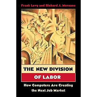 The New Division of Labor - How Computers Are Creating the Next Job Ma