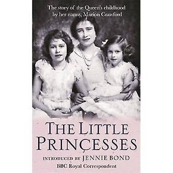 The Little Princesses - The Story of the Queen's Childhood by Her Nann