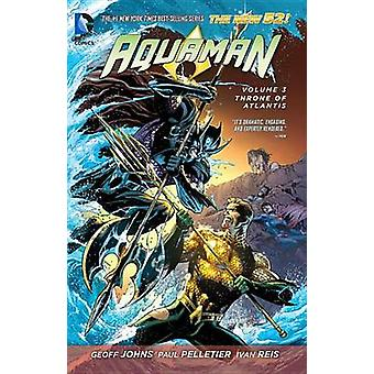 Aquaman - Volume 3 - Throne of Atlantis (the New 52) by Paul Pelletier