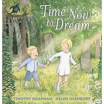 Temps maintenant de rêve par Timothy Knapman - Helen Oxenbury - 9781406367355