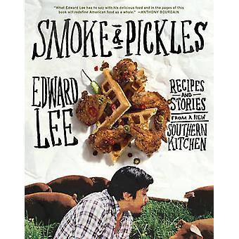 Smoke and Pickles - Southern Food with an Asian Kick by Edward Lee - 9