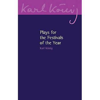 Spielt für die Festivals des Jahres von Karl Konig - 9781782503743 Buch