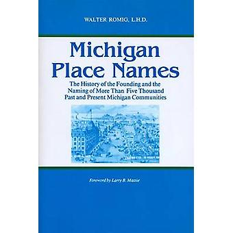 Michigan Place Names (Great Lakes books ed) by Walter Romig - 9780814