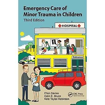 Emergency Care of Minor Trauma in Children - Third Edition by Ffion D