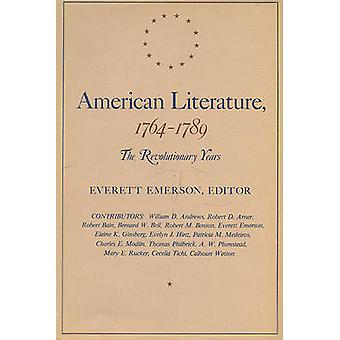 American Literature - 1764-89 - The Revolutionary Years by Everett M.