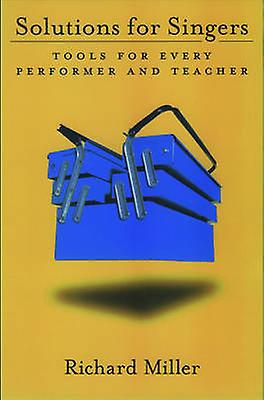 Solutions for Singers - Tools for Every Performer and Teacher by Richa