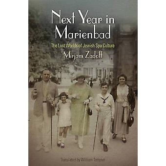 Next Year in Marienbad - The Lost Worlds of Jewish Spa Culture by Mirj