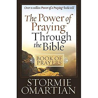 The Power of Praying Through the Bible: Book of Prayers