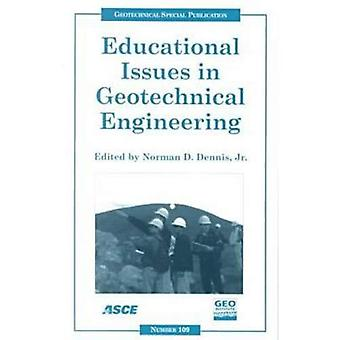 Educational Issues in Geotechnical Engineering: Proceedings of Sessions of Geo-Denver 2000 Held in Denver, Colorado...