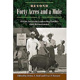 Bortom fyrtio tunnland och en mula: African American jordägande familjerna sen rekonstruktion