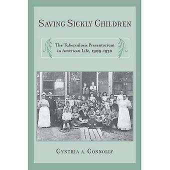 Ahorro niños enfermizos: La Tuberculosis Preventorium en vida americana, 1909-1970 (temas críticos en salud y...