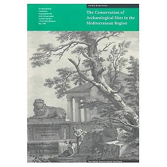 The Conservation of Archaeological Sites in the Mediterranean Region: Report on an International Conference, 6-12 May 1995