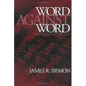 Word Against Word: Shakespearean Utterance