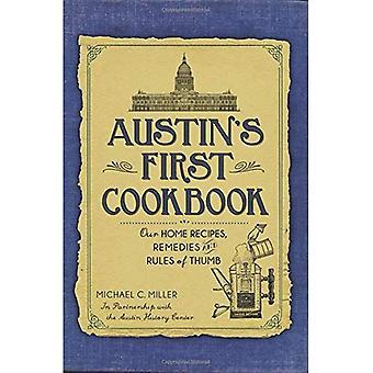 Austins erstes Kochbuch:: unsere Hausrezepte, Heilmittel und Faustregeln (amerikanischen Gaumen)