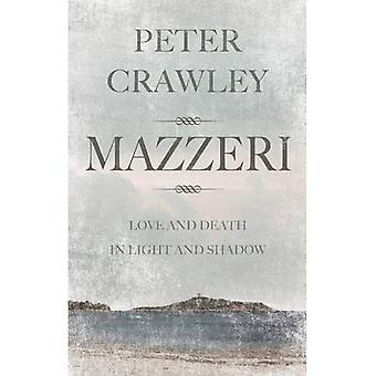 Mazzeri: Love and Death in Light and Shadow. A Novel of Corsica