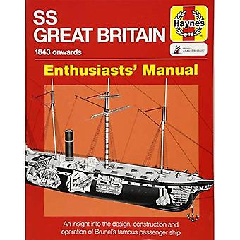 SS Great Britain Manual: An�insight into the design,�construction and operation of�Brunel's famous passenger ship