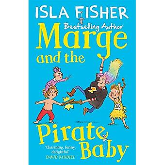 Marge and the Pirate Baby: Book two in the fun family series by Isla Fisher - Marge