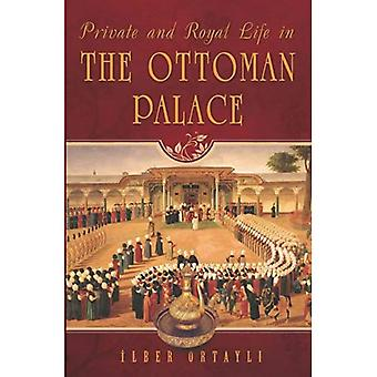 PRIVATE & ROYAL LIFE IN OTTOMA