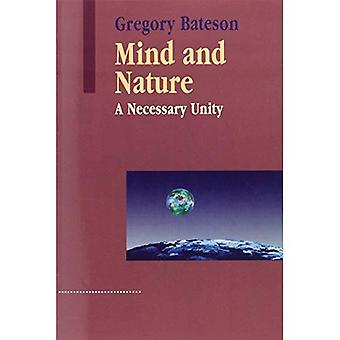Mind and Nature: A Necessary Unity (Advances in Systems Theory, Complexity & the Human Sciences): A Necessary Unity (Advances in Systems Theory, Complexity & the Human Sciences)