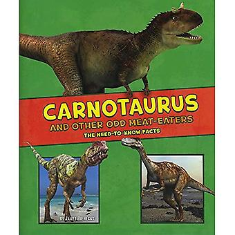 Carnotaurus and Other Odd Meat-Eaters: The Need-to-Know Facts (A+ Books: Dinosaur Fact Dig)
