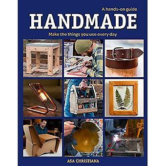 La main: Un Guide pratique: faire les choses que vous utilisez tous les jours