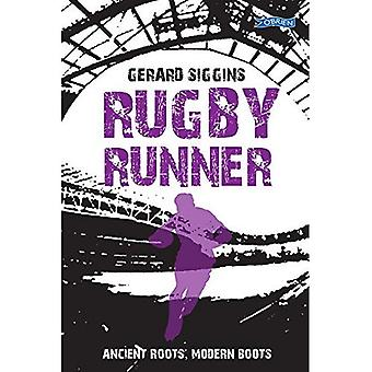Rugby löpare: Antika rötter, moderna stövlar (Rugby ande)