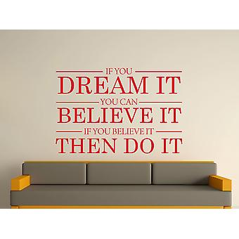 Traum, er glaube, dass es dafür Wand Kunst-Aufkleber - kirschrot