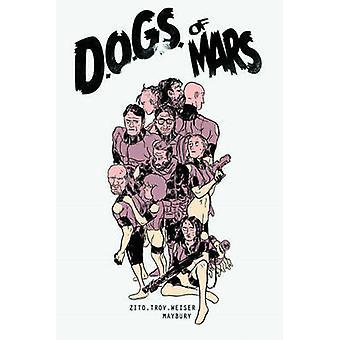 Dogs of Mars by Johnny Zito - Tony Trov - Christian Weiser - Paul May