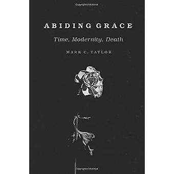 Lovlydige Grace - tid - modernitet - død af lovlydige Grace - Time - Mode
