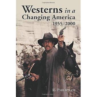 Westerns en una América cambiante, 1955-2000