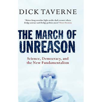The March of Unreason by Taverne & Dick