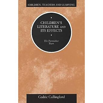 Childrens Literature and Its Effects by Cullingford & Cedric