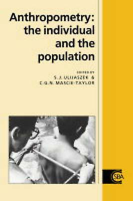 Anthropometry The Individual and the Population by Ulijaszek & Stanley J.