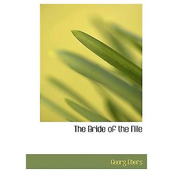 The Bride of the Nile Large Print Edition by Ebers & Georg