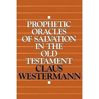 Prophetische Orakel des Heils im alten Testament von Westermann & Claus