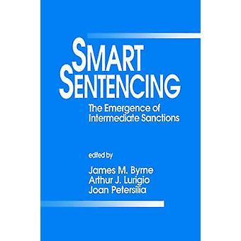 Smart Påföljdsbestämningen uppkomsten av mellanliggande sanktioner av Byrne & James M.